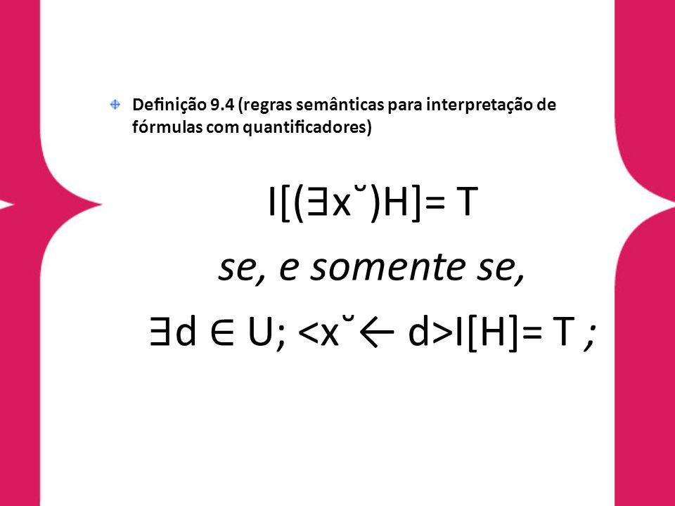 ∃d ∈ U; <x˘← d>I[H]= T ;